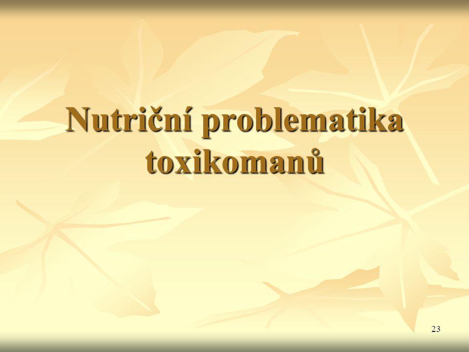 23 Nutriční problematika toxikomanů