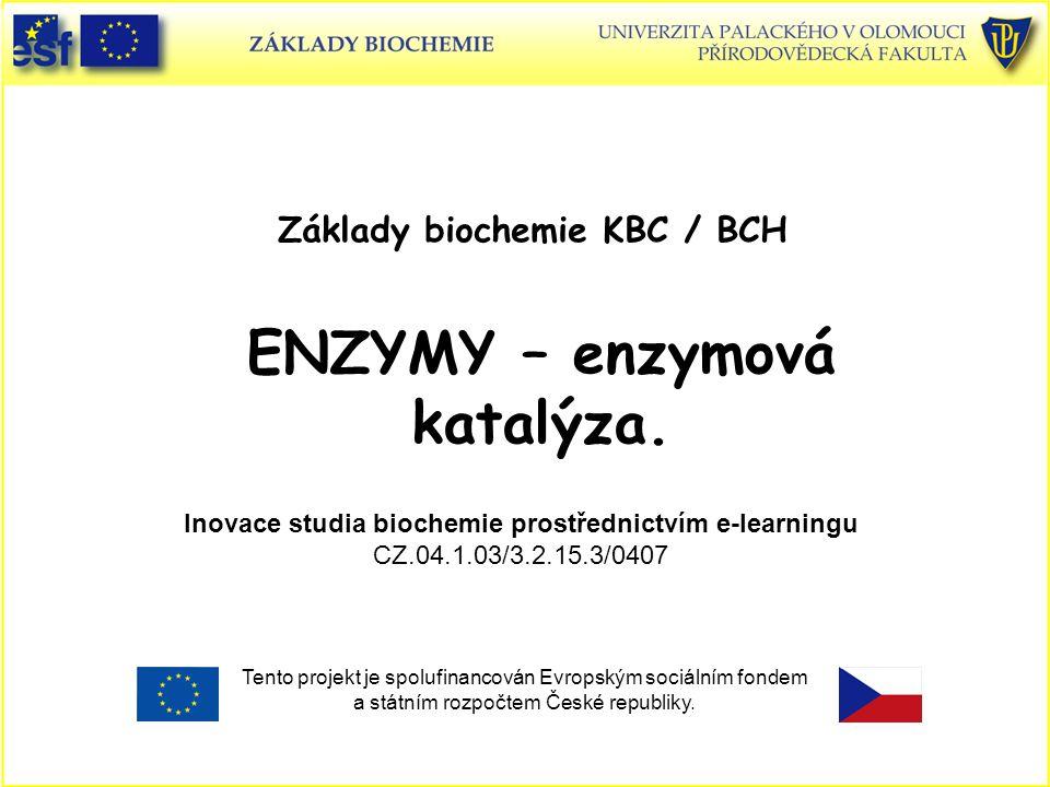 Enzymové třídy Třídy enzymů Třída Katalyzovaná reakcePříklad 1.