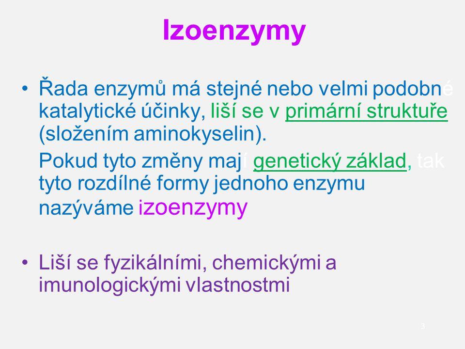 3 Řada enzymů má stejné nebo velmi podobné katalytické účinky, liší se v primární struktuře (složením aminokyselin). Pokud tyto změny mají genetický z