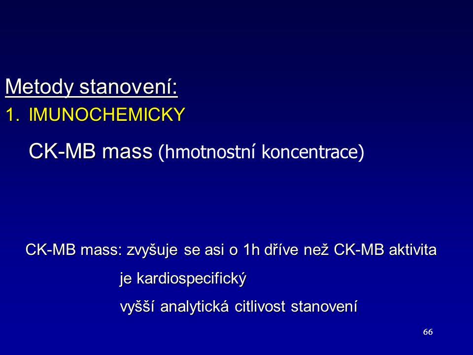 66 Metody stanovení: 1.IMUNOCHEMICKY CK-MB mass CK-MB mass (hmotnostní koncentrace) CK-MB mass: zvyšuje se asi o 1h dříve než CK-MB aktivita je kardio