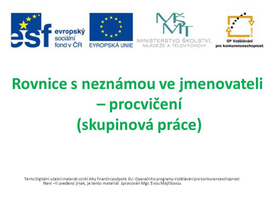 Tento Digitální učební materiál vznikl díky finanční podpoře EU- Operačního programu Vzdělávání pro konkurenceschopnost Není –li uvedeno jinak, je tento materiál zpracován Mgr.