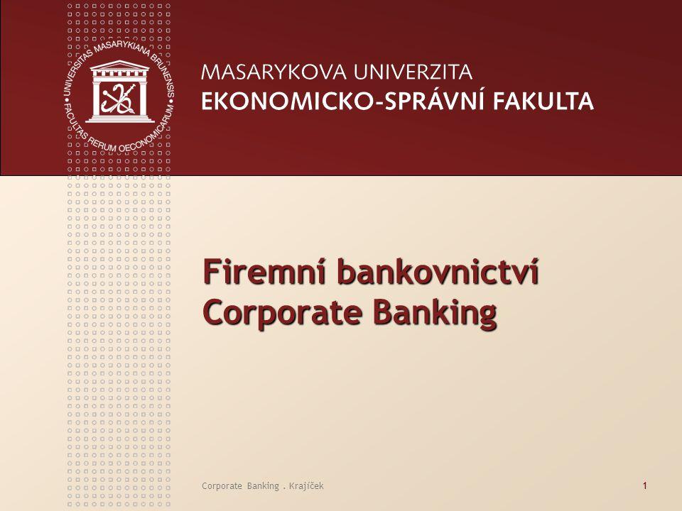 Corporate Banking. Krajíček1 Firemní bankovnictví Corporate Banking