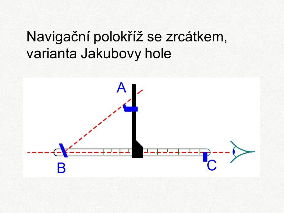Navigační polokříž se zrcátkem, varianta Jakubovy hole