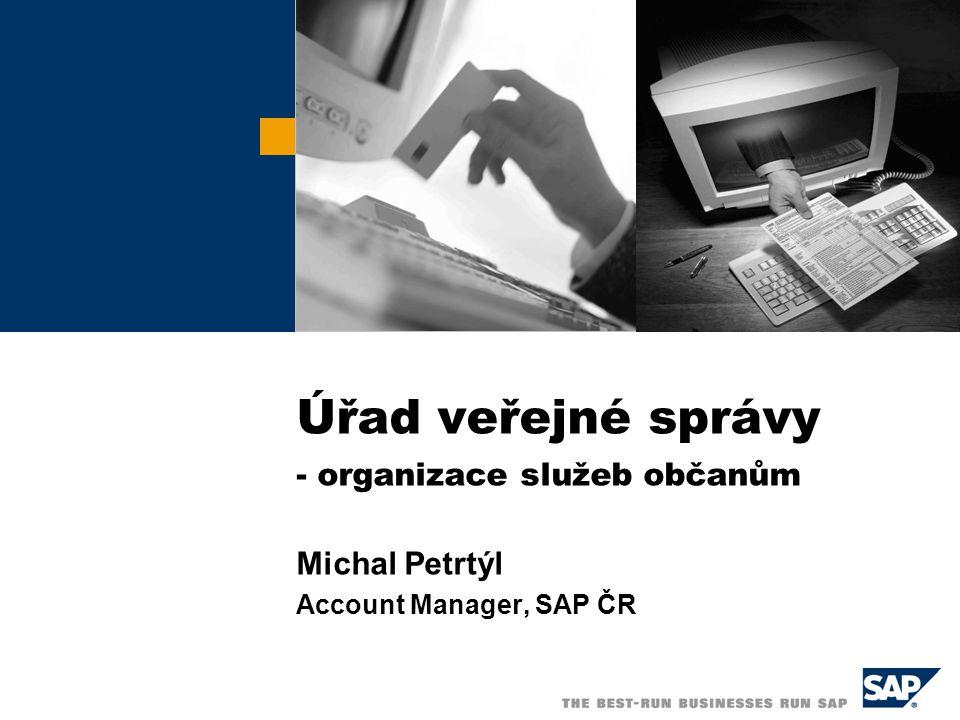  SAP ČR 2005 / 2 Samospráva jede na SAP Jak umožníme úřadu veřejné správy, aby se stal organizací služeb občanům  Dáme mu k dispozici moderní integrované výpočetní prostředí se všemi potřebnými aplikacemi a informacemi  Podpoříme ho metodami procesního řízení  Pomůžeme mu vnímat občana jako zákazníka úřadu  Otevřeme nové komunikační kanály Úřad veřejné správy – organizace služeb občanům