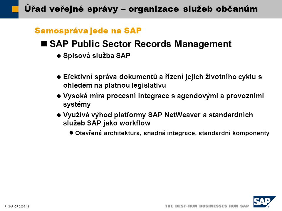  SAP ČR 2005 / 20 No part of this publication may be reproduced or transmitted in any form or for any purpose without the express permission of SAP AG.