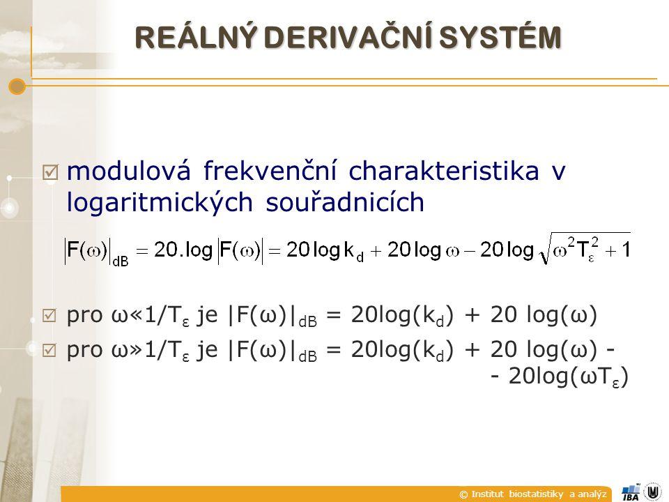 © Institut biostatistiky a analýz  modulová frekvenční charakteristika v logaritmických souřadnicích  pro ω«1/T ε je |F(ω)| dB = 20log(k d ) + 20 lo