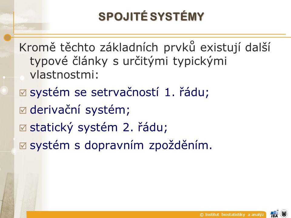 © Institut biostatistiky a analýz Kromě těchto základních prvků existují další typové články s určitými typickými vlastnostmi:  systém se setrvačnost