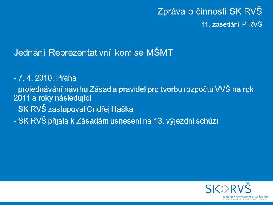 Jednání Reprezentativní komise MŠMT - 7. 4. 2010, Praha - projednávání návrhu Zásad a pravidel pro tvorbu rozpočtu VVŠ na rok 2011 a roky následující
