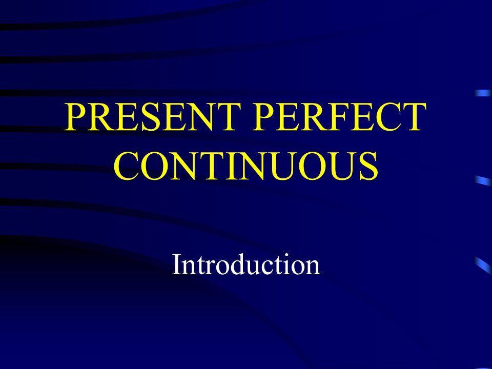 PRESENT PERFECT CONTINUOUS děj, který začal v minulosti a dodnes trvá děj spojený s předložkami since a for děj spojený s otázkou, jak dlouho něco probíhá (how long.