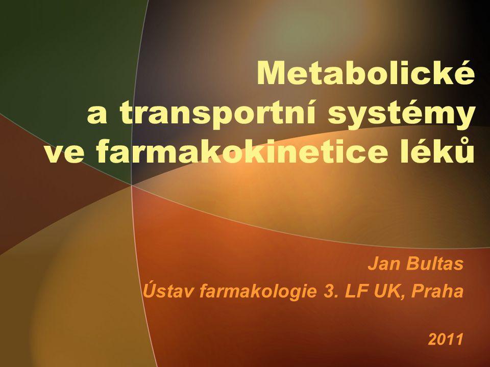 Metabolické a transportní systémy ve farmakokinetice léků Jan Bultas Ústav farmakologie 3.