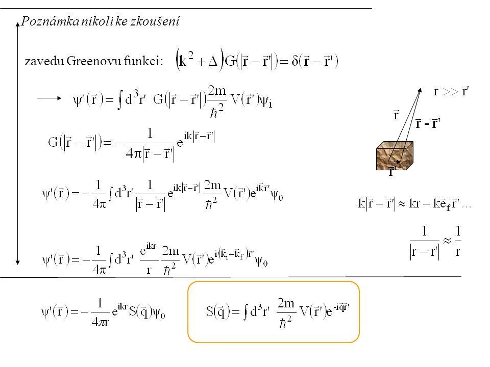 měřím intenzitu: v d  : diferenciální účinný průřez