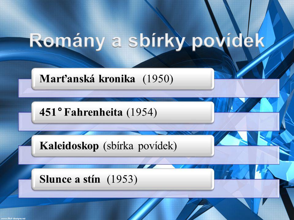 Marťanská kronika (1950)451° Fahrenheita (1954)Kaleidoskop (sbírka povídek)Slunce a stín (1953)