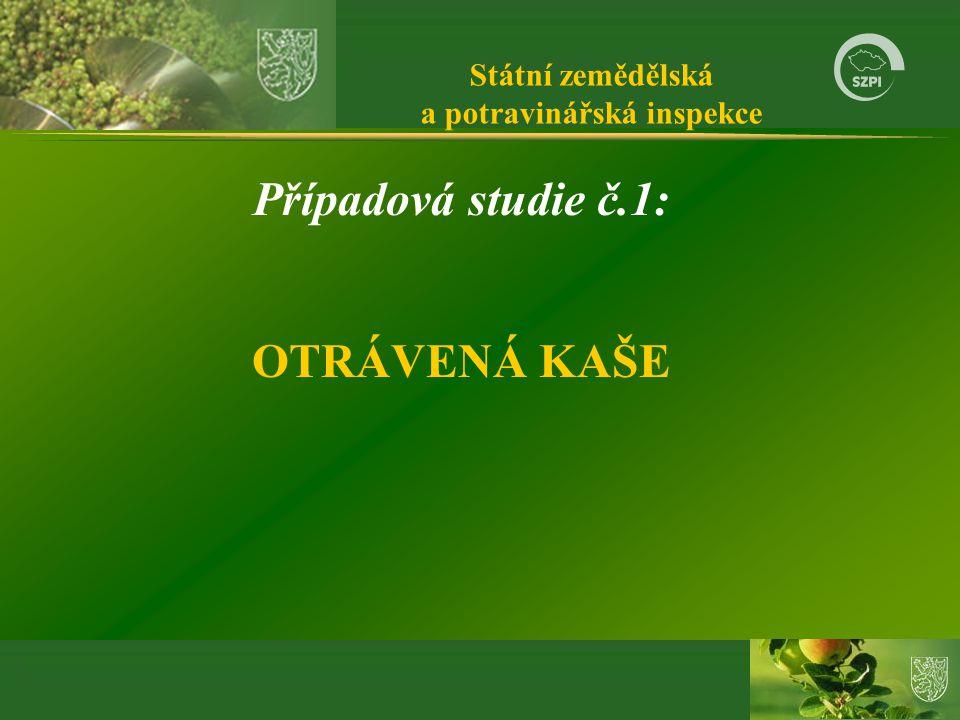 Státní zemědělská a potravinářská inspekce Případová studie č.1: OTRÁVENÁ KAŠE