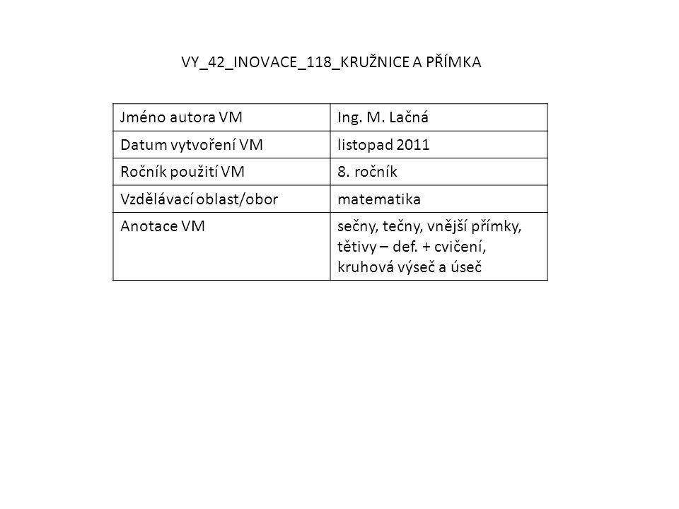 VY_42_INOVACE_118_KRUŽNICE A PŘÍMKA Jméno autora VMIng.