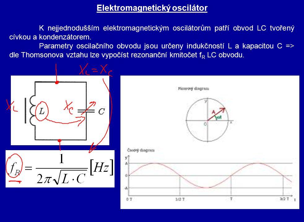 Elektromagnetický oscilátor K nejjednodušším elektromagnetickým oscilátorům patří obvod LC tvořený cívkou a kondenzátorem. Parametry oscilačního obvod