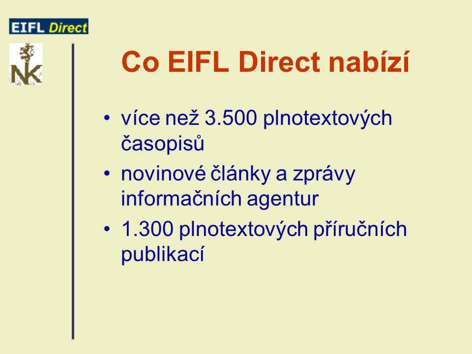Co EIFL Direct nabízí více než 3.500 plnotextových časopisů novinové články a zprávy informačních agentur 1.300 plnotextových příručních publikací