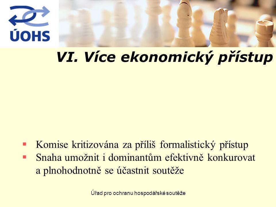 Úřad pro ochranu hospodářské soutěže VI. Více ekonomický přístup  Komise kritizována za příliš formalistický přístup  Snaha umožnit i dominantům efe