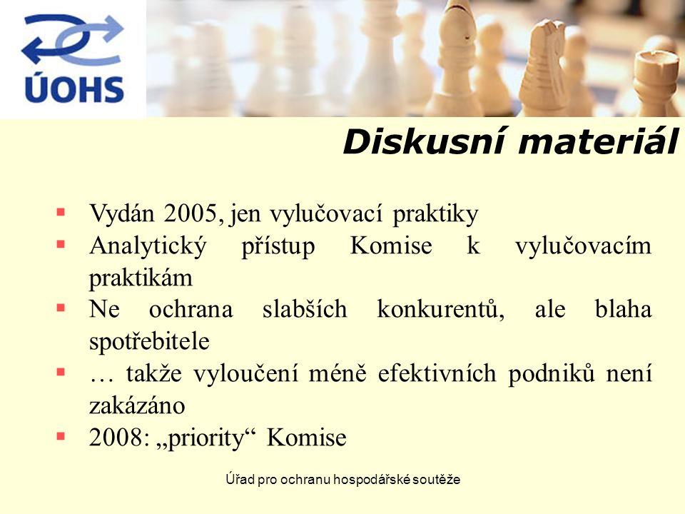 """Úřad pro ochranu hospodářské soutěže Diskusní materiál  Vydán 2005, jen vylučovací praktiky  Analytický přístup Komise k vylučovacím praktikám  Ne ochrana slabších konkurentů, ale blaha spotřebitele  … takže vyloučení méně efektivních podniků není zakázáno  2008: """"priority Komise"""