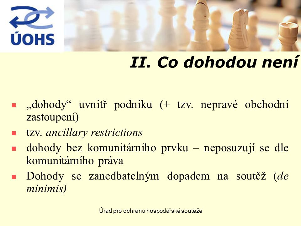 """Úřad pro ochranu hospodářské soutěže II.Co dohodou není """"dohody uvnitř podniku (+ tzv."""