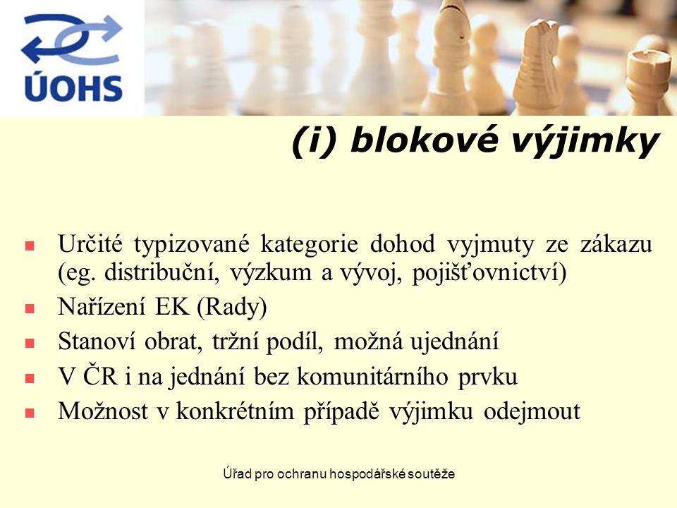 Úřad pro ochranu hospodářské soutěže (i) blokové výjimky Určité typizované kategorie dohod vyjmuty ze zákazu (eg.
