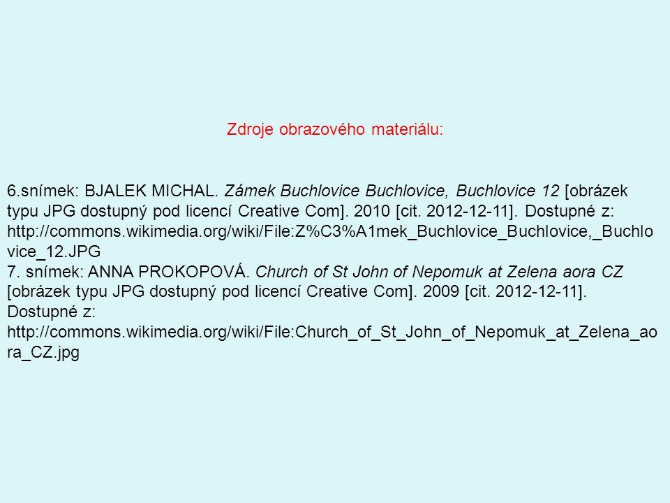 6.snímek: BJALEK MICHAL. Zámek Buchlovice Buchlovice, Buchlovice 12 [obrázek typu JPG dostupný pod licencí Creative Com]. 2010 [cit. 2012-12-11]. Dost