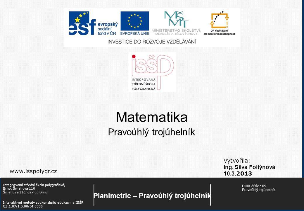 Matematika Vytvořila: Ing. Silva Foltýnová 10.3.
