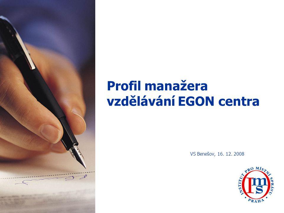 Profil manažera vzdělávání EGON centra VS Benešov, 16. 12. 2008