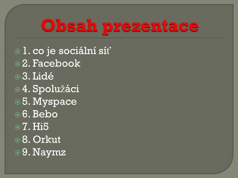 1. co je sociální sí ť  2. Facebook  3. Lidé  4.