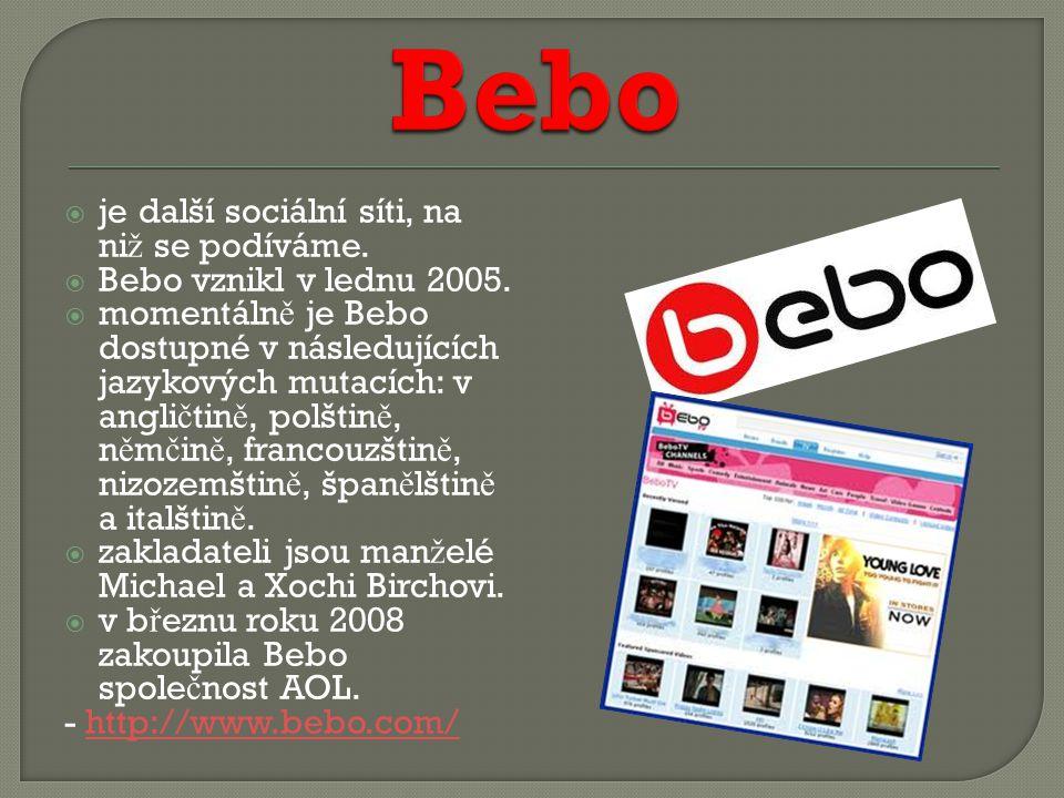  je další sociální síti, na ni ž se podíváme.  Bebo vznikl v lednu 2005.