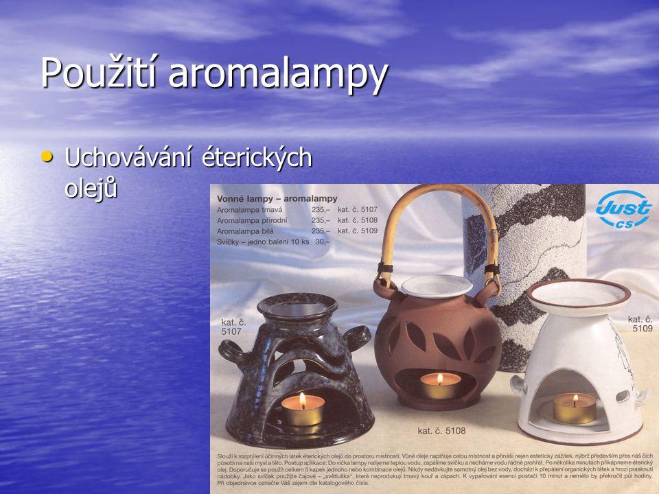 Použití aromalampy Uchovávání éterických olejů Uchovávání éterických olejů