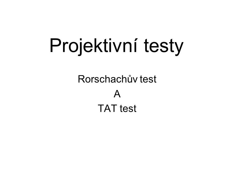 Projektivní testy Rorschachův test A TAT test