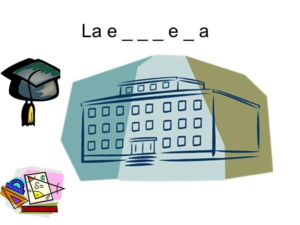 La e _ _ _ e _ a