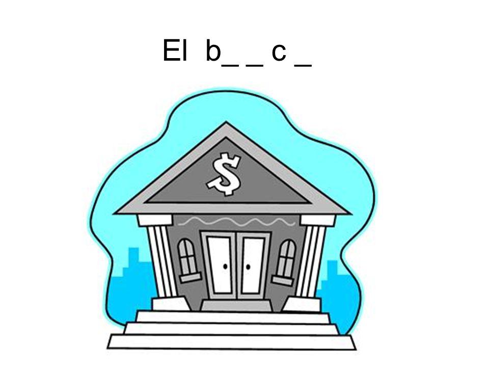El b_ _ c _