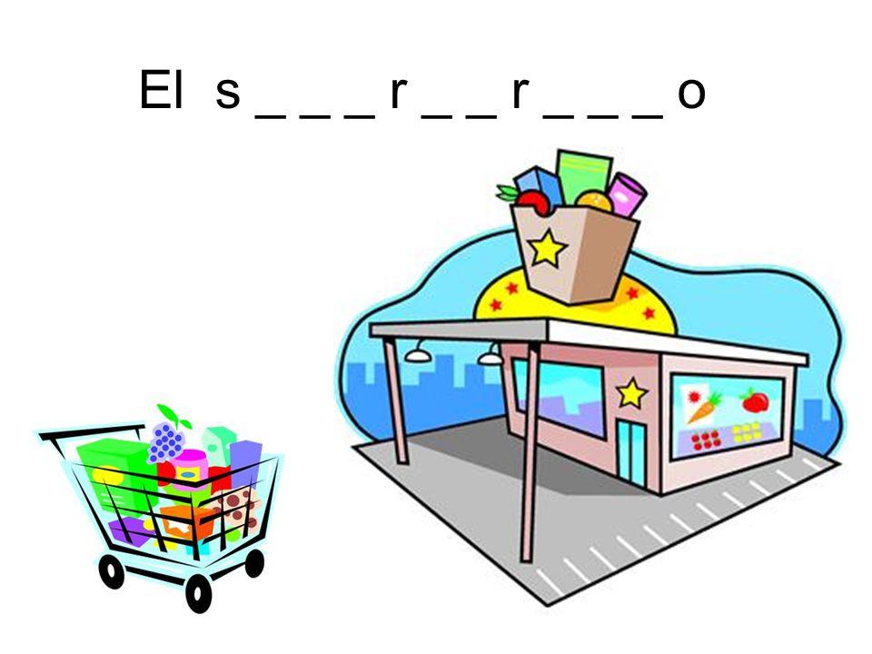 El s _ _ _ r _ _ r _ _ _ o