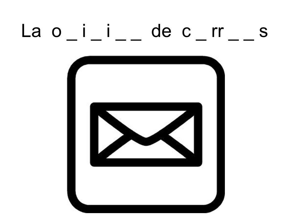 La o _ i _ i _ _ de c _ rr _ _ s