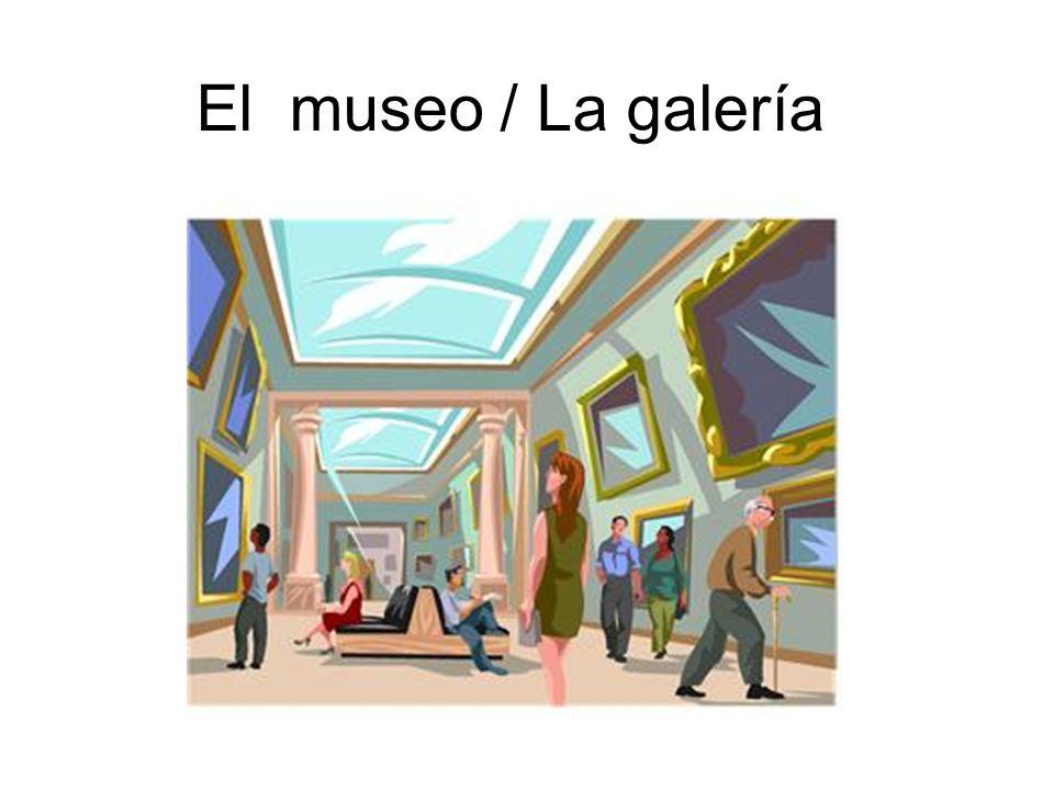 El museo / La galería