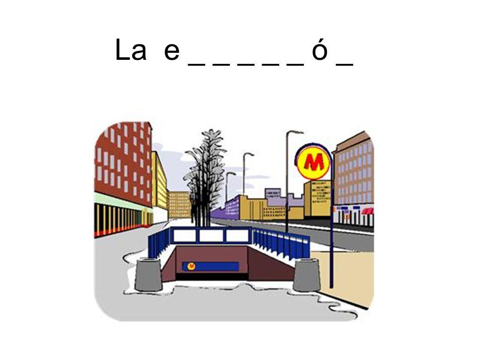 La e _ _ _ _ _ ó _