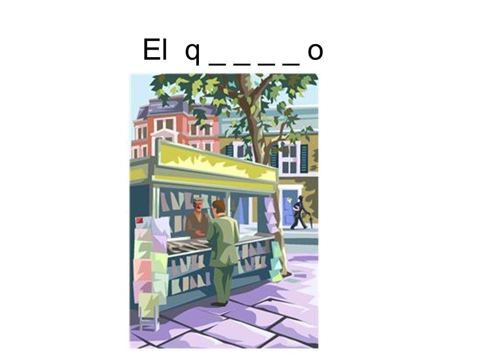 El q _ _ _ _ o