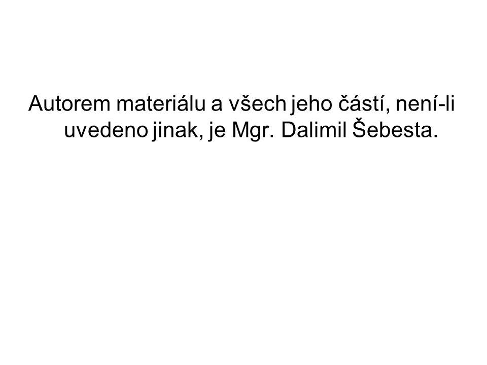 Autorem materiálu a všech jeho částí, není-li uvedeno jinak, je Mgr. Dalimil Šebesta.