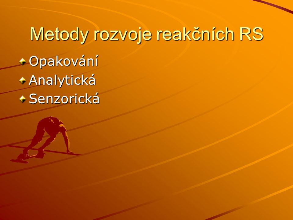 Metody rozvoje reakčních RS OpakováníAnalytickáSenzorická