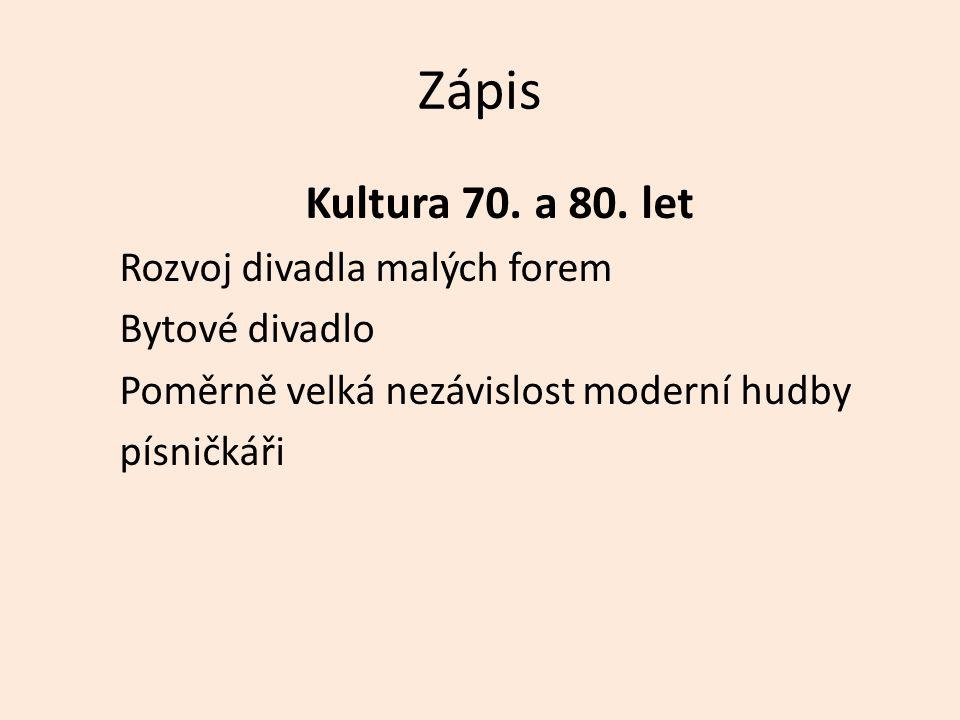 Zápis Kultura 70. a 80.