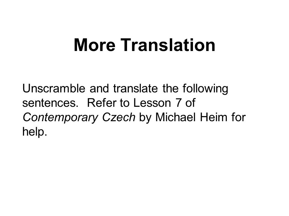 More Translation Unscramble and translate the following sentences.