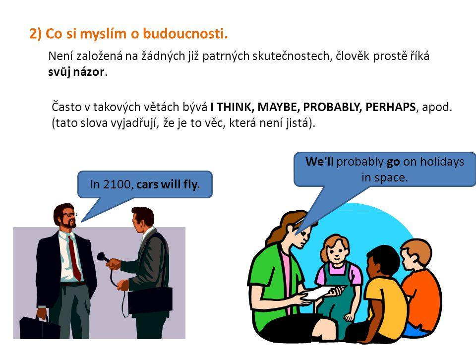 3) Sliby, objednání, prosby, varování, výhrůžky, nabídky.