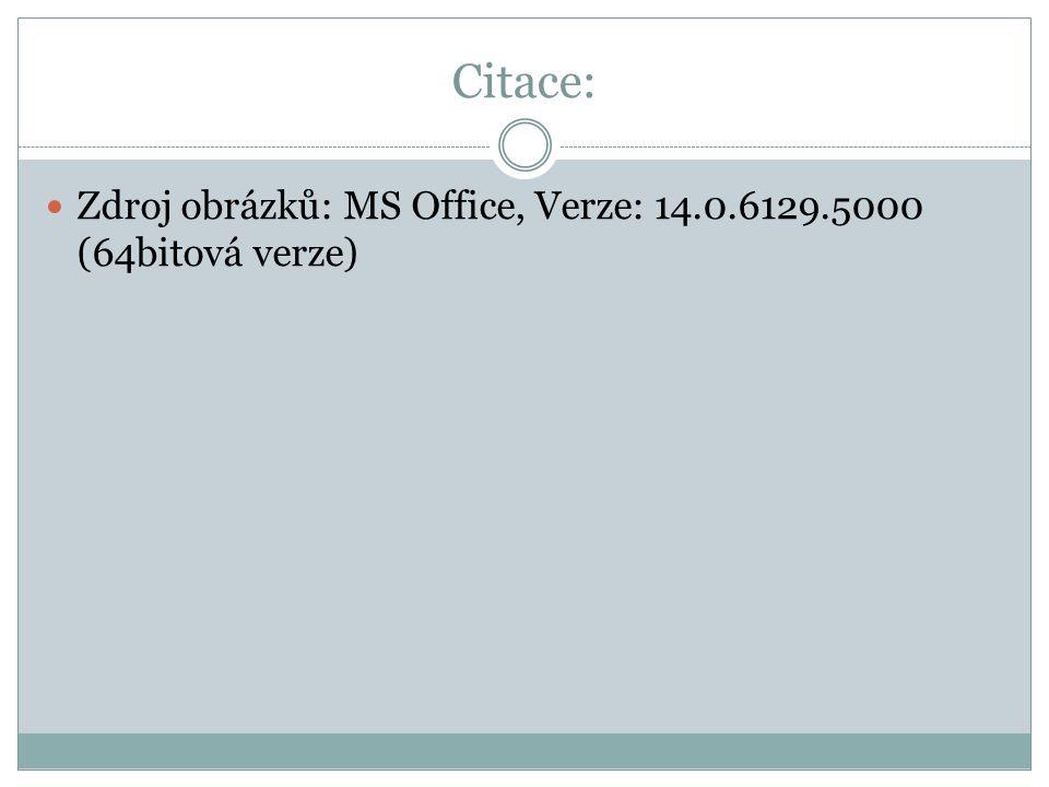 Citace: Zdroj obrázků: MS Office, Verze: 14.0.6129.5000 (64bitová verze)