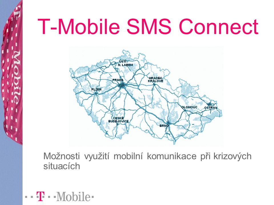 T-Mobile SMS Connect Možnosti využití mobilní komunikace při krizových situacích