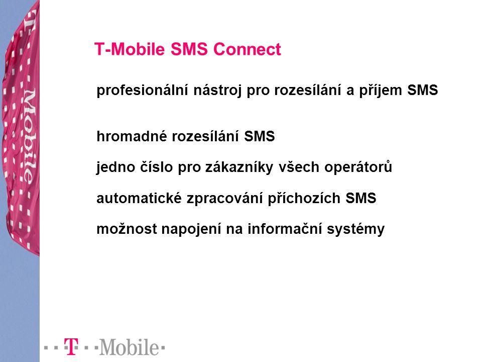 T-Mobile SMS Connect profesionální nástroj pro rozesílání a příjem SMS hromadné rozesílání SMS jedno číslo pro zákazníky všech operátorů automatické z