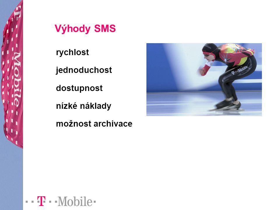 Výhody SMS rychlost jednoduchost dostupnost nízké náklady možnost archivace