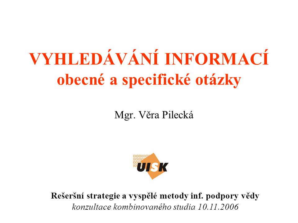 10.11.2006Rešeršní strategie2 Mgr.