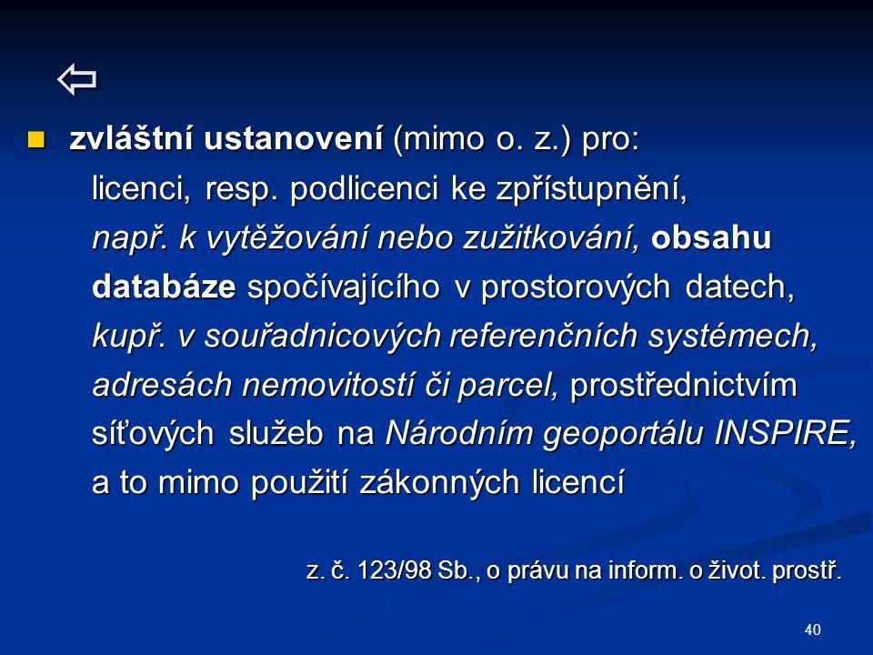  zvláštní ustanovení (mimo o. z.) pro: zvláštní ustanovení (mimo o. z.) pro: licenci, resp. podlicenci ke zpřístupnění, licenci, resp. podlicenci ke