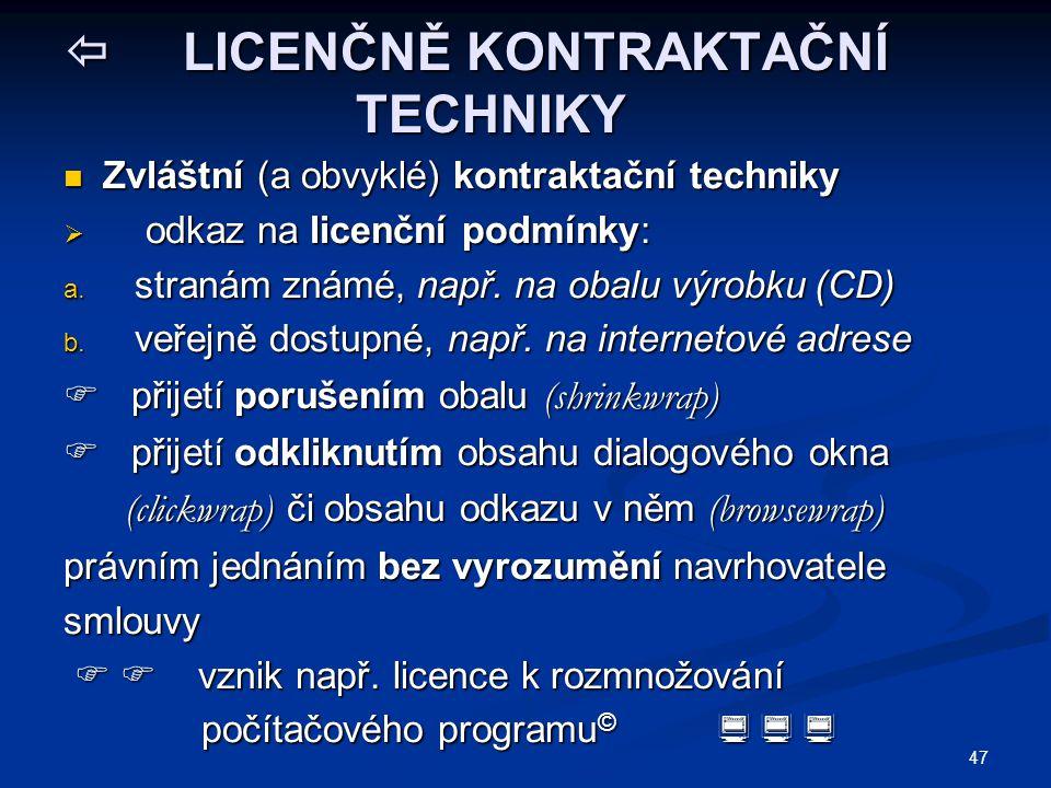  LICENČNĚ KONTRAKTAČNÍ TECHNIKY Zvláštní (a obvyklé) kontraktační techniky Zvláštní (a obvyklé) kontraktační techniky  odkaz na licenční podmínky: a